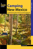 Camping New Mexico: A Comprehensive Guide to Public Tent and RV Campgrounds by Melinda Melton Crow