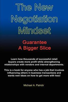 The New Negotiation Mindset by Michael A. Patrick image