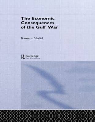 The Economic Consequences of the Gulf War by Kamran Mofid