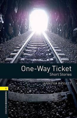 Oxford Bookworms Library: Level 1:: One-Way Ticket - Short Stories audio CD pack by Jennifer Bassett image