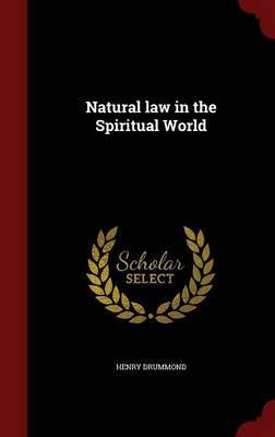 Natural Law in the Spiritual World by Henry Drummond image