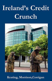 Ireland's Credit Crunch by Kevin Keating