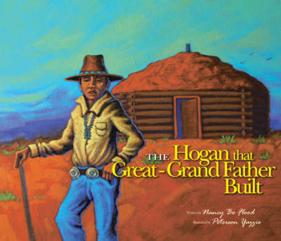 The Hogan That Great-Grandfather Built by Nancy Bo Flood image
