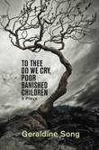 To Thee Do We Cry by Geraldine Song