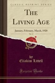 The Living Age, Vol. 17 by Eliakim Littell