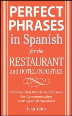 Perfect Phrases in Spanish for the Hotel and Restaurant Industries by Jean Yates image