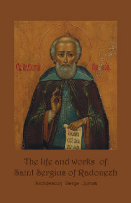 Life & Works of Saint Sergius of Radonezh by Serge Jumati image