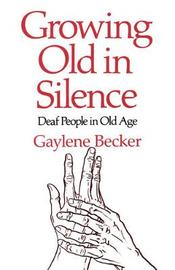 Growing Old in Silence by Gay Becker