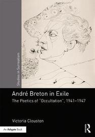 Andre Breton in Exile by Victoria Clouston