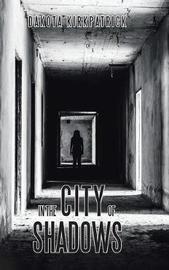 In the City of Shadows by Dakota Kirkpatrick
