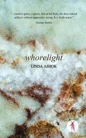 Whorelight by Linda Ashok