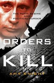 Orders To Kill by Amy Knight