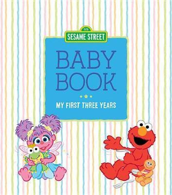 Sesame Street Baby Book by Sesame Workshop