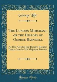 The London Merchant, or the History of George Barnwell by George Lillo image