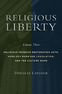 Religious Liberty, Volume 3 by Douglas Laycock image