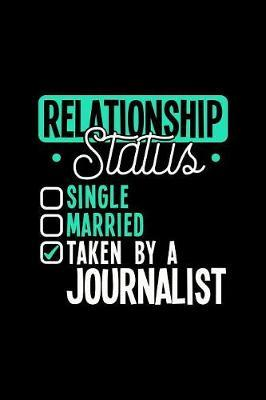 Relationship Status Taken by a Journalist by Dennex Publishing
