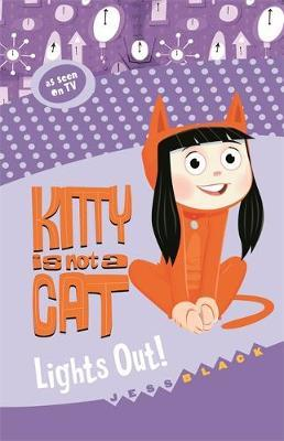Kitty is not a Cat: Lights Out by Jess Black