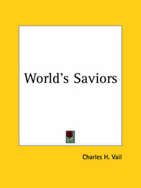 World's Saviors (1913) by Charles H. Vail image