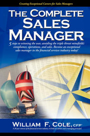 The Complete Sales Manager by William F. Cole