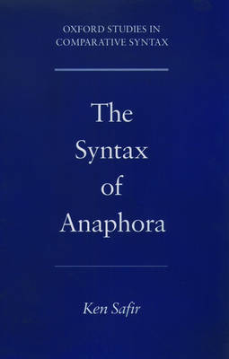 The Syntax of Anaphora by Ken Safir image