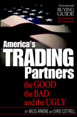 America's Trading Partners: The Good, the Bad and the Ugly by Miles Arnone image