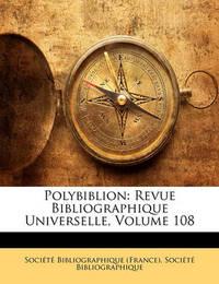 Polybiblion: Revue Bibliographique Universelle, Volume 108 image