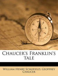 Chaucer's Franklin's Tale by William Henry Schofield