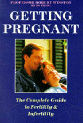 Getting Pregnant: The Complete Guide to Fertility and Infertility by Robert M.L. Winston image
