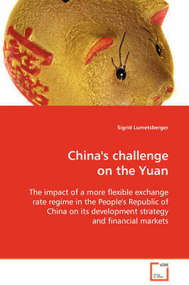 China's Challenge on the Yuan by Sigrid Lumetsberger