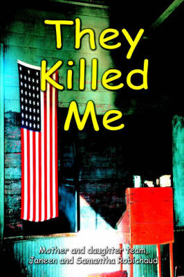 They Killed Me by Samantha M. Robichaud