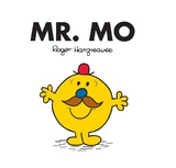 Mr Men and Little Miss: Mr Mo by Roger Hargreaves