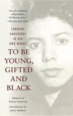 To be Young, Gifted, and Black by Robert Nemiroff