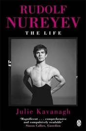 Rudolf Nureyev by Julie Kavanagh