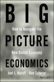 Big Picture Economics by Joel Naroff