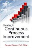 Strategic Continuous Process Improvement by Gerhard J. Plenert