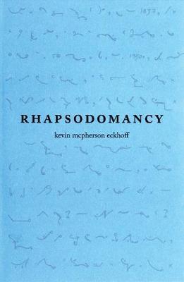 Rhapsodomancy by Kevin McPherson Eckhoff