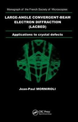 Large-Angle Convergent-Beam Electron Diffraction Applications to Crystal Defects by Jean-Paul Morniroli