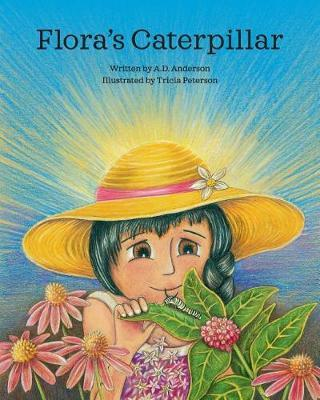 Flora's Caterpillar by April Anderson