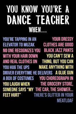 You Know You Are a Dance Teacher When... by Dancing Alice Journals