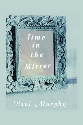 Time in the Mirror by Paul D. Murphy image