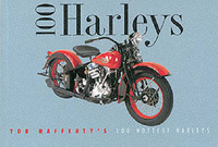 100 Harleys: Tod Rafferty's 100 Hottest Harleys by Tod Rafferty image