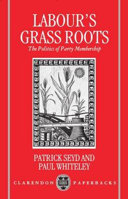 Labour's Grass Roots by Patrick Seyd image