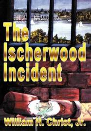 The Ischerwood Incident by William H. Christ Jr. image
