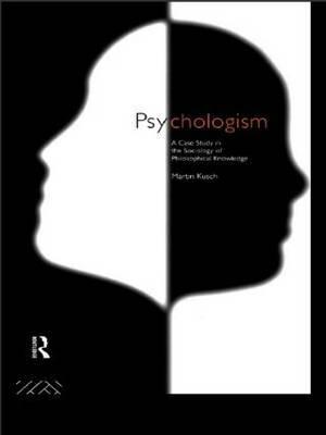 Psychologism by Martin Kusch