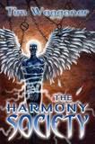 The Harmony Society by Tim Waggoner
