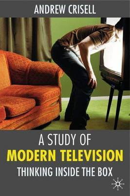 A Study of Modern Television by Andrew Crisell