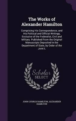 The Works of Alexander Hamilton by John Church Hamilton image