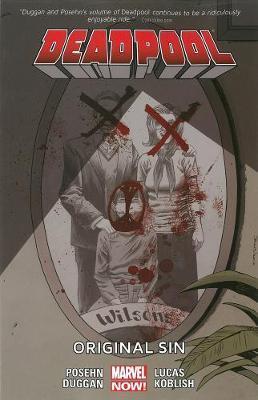 Deadpool Volume 6: Original Sin (marvel Now) by Brian Posehn