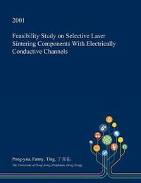 Feasibility Study on Selective Laser Sintering Components with Electrically Conductive Channels by Pong-Yau Fanny Ting image