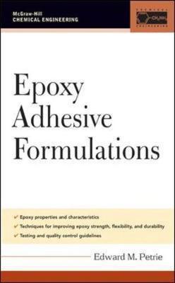 Epoxy Adhesive Formulations by Edward Petrie